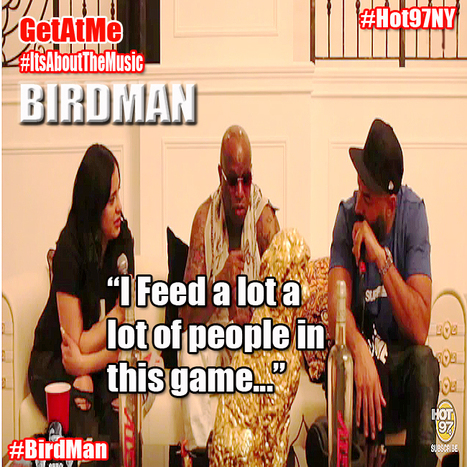 "GetAtMe Birdman ""I Feed a lot of people in this game..."" #Birdman #ItsAboutTheMusic 