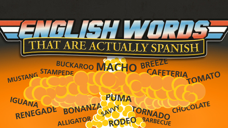 143 English Words That Are Actually Spanish | eflclassroom | Scoop.it