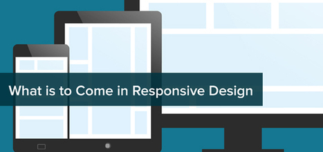 What's to Come in 2013 for Responsive Design | Responsive WebDesign | Scoop.it