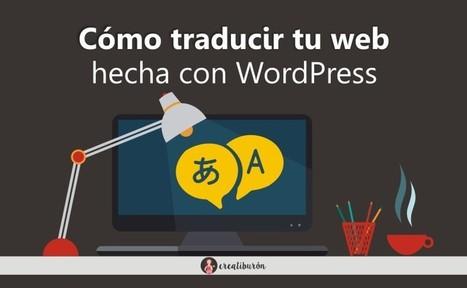 Cómo traducir una pagina web hecha con WordPress | Xianina Social Media | Scoop.it