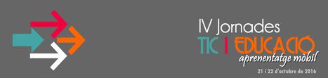 IV Jornades TIC i Educació, aprenentatge mòbil. Girona 21 i 22 d'octubre | Full Informatiu Digital del CRP Vallès Oriental III | Scoop.it