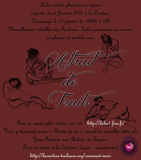 Exposition Attrait de Traits à La Cantine Toulouse | La Cantine Toulouse | Scoop.it