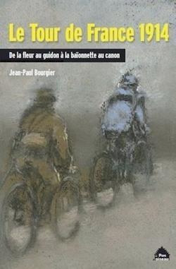 Le Tour de France 1914, De la fleur au guidon à la baïonnette au canon - Clio Prépas   Romans régionaux BD Polars Histoire   Scoop.it