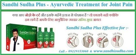 Sandhi Sudha | Herbal Sandhi Sudha Oil | Joint Pain Relief Oil | 09229153060Sandhi Sudha Oil | Sandhi Sudha | Sandhi Sudha India | Original SandhiSudha - Joint Pain Relief Herbal Formula | Scoop.it