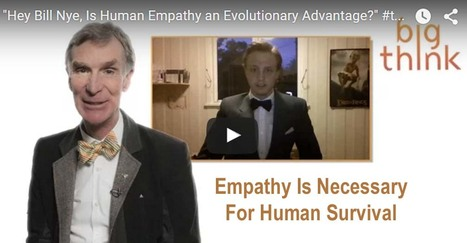 Bill Nye: Empathy Is Necessary For Human Survival | Empathy and Compassion | Scoop.it