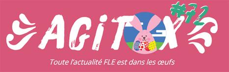 Agitox #72, toute l'actualité FLE est dans les œufs | Ressources pédago | Scoop.it