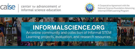 InformalScience - an online community and collection of Informal STEM Learning projects, evaluation, and research resources. | NSF and Broader Impacts | Scoop.it
