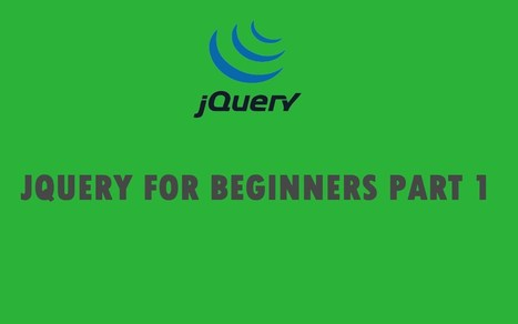 jQuery Tutorial: jQuery Tutorial for Beginners Part 1; Continue on with nine additional deeper follow-up videos. - Tech Daily | Bazaar | Scoop.it