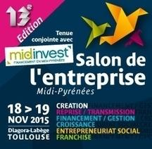 Salon de l'Entreprise Midi-Pyrénées les 18 et 19/11 - A voir sur le salon de l'entreprise | La lettre de Toulouse | Scoop.it