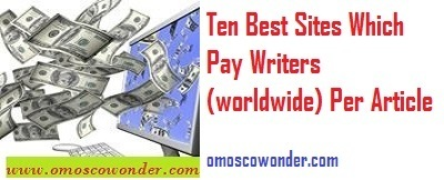 Ten Best Sites Which Pay Writers (worldwide) Per Article | Omoscowonder | Scoop.it