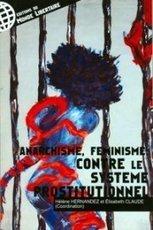 Anarchisme, féminisme contre le système prostitutionnel - Prostitution et Société | #Prostitution : Enjeux politiques et sociétaux (French AND English) | Scoop.it