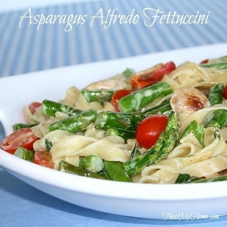 Asparagus Fettuccine Alfredo - That's My Home   Food   Scoop.it