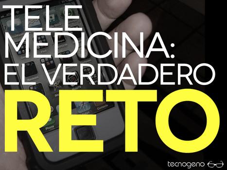 Telemedicina: El verdadero reto. | Social Media y Salud Latinoamérica | Scoop.it