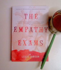 "On Leslie Jamison's ""The Empathy Exams"" 