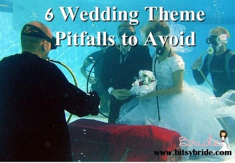 6 Wedding Theme Pitfalls to Avoid - Bitsy Bride | Getting Married | Scoop.it