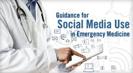 Guidance for Social Media Use in Emergency Medicine   Physician's Weekly - PHARMAGEEK   Digitized Health   Scoop.it
