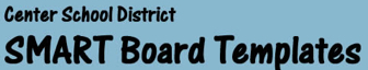 SMART Board Templates | Colleen McLain  of Center School District, Missouri | Educational Technology Integration K-12 | Scoop.it