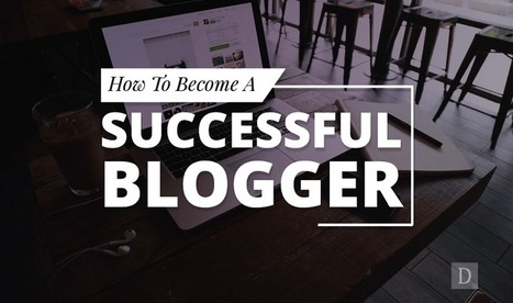 Tips on How to Become a Successful Blogger | Public Relations & Social Media Insight | Scoop.it