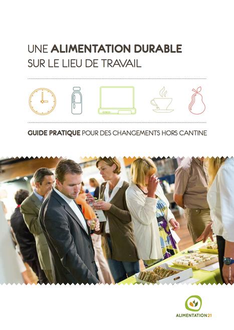 Une alimentation durable sur le lieu travail - Guide pratique pour des changements hors cantine | ALIMENTATION21 - Réalisations & publications | Scoop.it