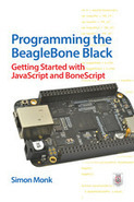 Programming the BeagleBone Black: Getting Started with JavaScript and BoneScript: | Raspberry Pi | Scoop.it