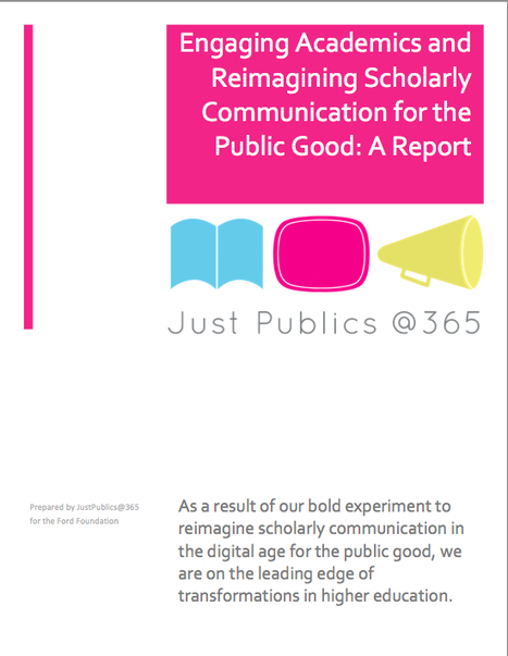 Engaging Academics and Reimagining Scholarly Communication for the Public Good: A Report - JustPublics@365 | Hybrid Pedagogy Reading List | Scoop.it