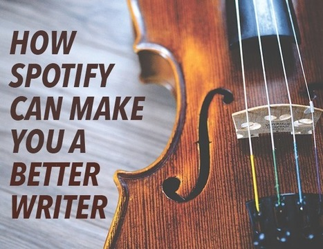 How Spotify Can Make You a Better Writer - The Write Practice | Writing Rightly | Scoop.it