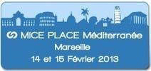 Mice Place : Tourisme d'Affaires et Evènements | tourisme affaires | Scoop.it