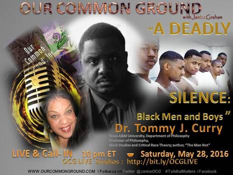 &quot;A Deadly Silence: Black Men and Boys&quot; <br/>Dr. Tommy J. Curry &nbsp;:: OCG This Week | OUR COMMON GROUND with Janice Graham  &#9765; Coming Up | Scoop.it