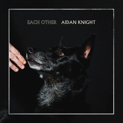 Aidan Knight – Each Other Album Download - Albums-Leaked.com The Biggest Place With Leaked Albums for free! | Album Download | Scoop.it