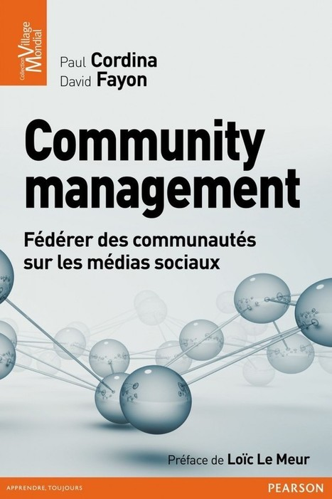 [Livre] Community Management, David Fayon Paul Cordina préfacé par Loïc Le Meur | Social Media Curation par Mon Habitat Web | Scoop.it