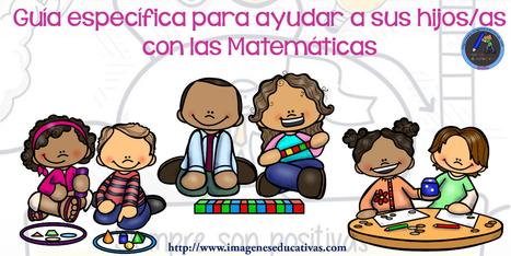 Guía específica para ayudar a sus hijos/as con las Matemáticas EN CASA - Imagenes Educativas | Recull diari | Scoop.it