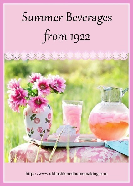 Summer Beverages from 1922 | Old Fashioned Homemaking | Homemaking | Scoop.it