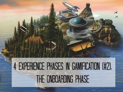 Onboarding Experience Phase in Gamification | Design Principles of Gaming in Education | Scoop.it