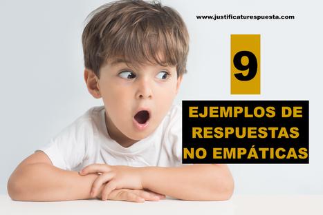 9 Ejemplos de respuestas no empáticas a tener muy en cuenta | Educacion, ecologia y TIC | Scoop.it