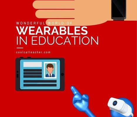 Wonderful World of Wearables in Education | Lernwelten | Scoop.it