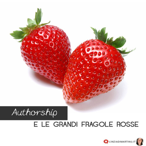 L'Authorship e le grandi fragole rosse | Web Marketing | Scoop.it