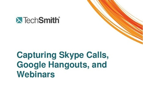How to Record Skype, Google Hangouts, and Webinars | marked for sharing | Scoop.it