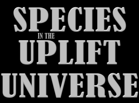 List of Uplift Universe species - Wikipedia | David Brin's Uplift Universe | Scoop.it