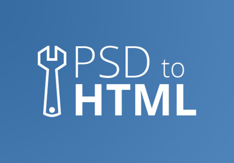 Save your time and effort considerably with Table-less PSD To HTML/XHTML Conversion Service. | PSD Conversion | Scoop.it