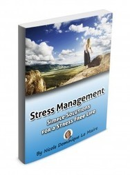 Simple Solutions For A Stress Free Life | The e.MILE People Development Magazine | Scoop.it