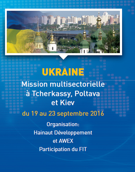 Mission économique en Ukraine - du 19 au 23/09/2016 | Agenda HAINAUT DEVELOPPEMENT | Scoop.it