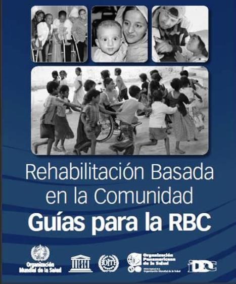 OMS | Guía para la rehabilitación basada en la comunidad (RBC) | Terapia Ocupacional en Comunidad - Nataly Sepúlveda Améstica | Scoop.it