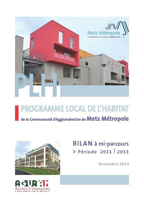 Le bilan à mi-parcours du programme local de l'habitat de Metz Métropole est en ligne.   Actualité du centre de documentation de l'AGURAM   Scoop.it