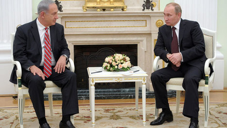 Netanyahu to Putin: Resolve Iran like you did Syria | Global politics | Scoop.it