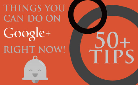 50 Things To Do On Google+ Right Now | All Google Plus | Scoop.it