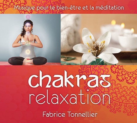 Chakras relaxation - Fabrice Tonnellier | Sound Tracker | Scoop.it
