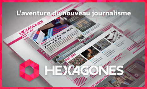 Hexagones, l'aventure du nouveau journalisme | DocPresseESJ | Scoop.it