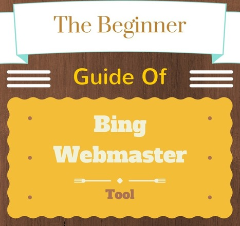 The Beginner Guide Of Bing Webmaster Tool For Blogger | Seo | Scoop.it