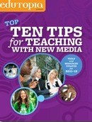 Classroom Guide: Top Ten Tips for Teaching with New Media | Edutopia | Create: 2.0 Tools... and ESL | Scoop.it