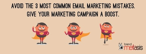 3 Most Common Email Marketing Mistakes - Brand Metasis | Digital Marketing | Scoop.it